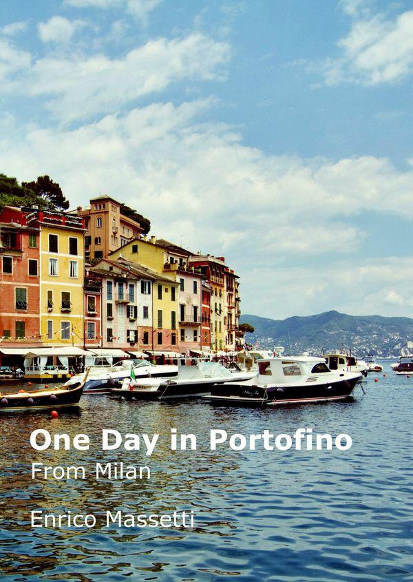One Day in Portofino from Milan PDF