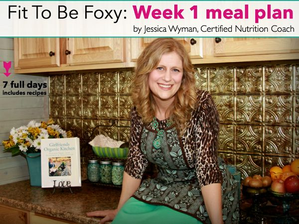 Fit To Be Foxy: Week 1 Meal Plan
