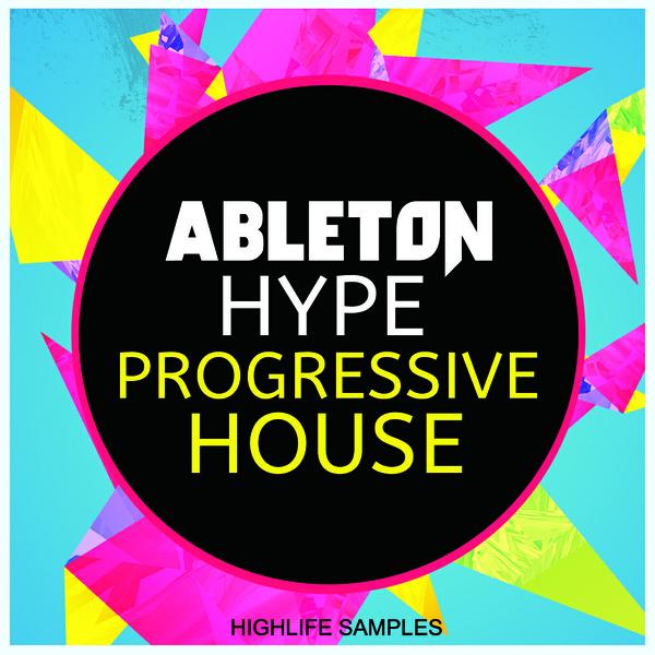 HighLife Samples Ableton Hype Progressive House