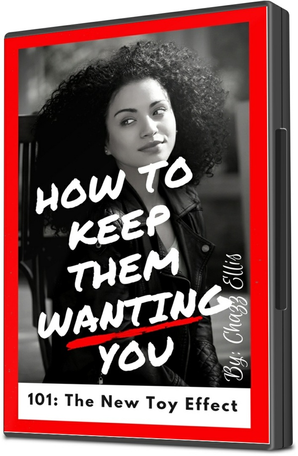 How to Keep Them Wanting You: 101- The New Toy Effect