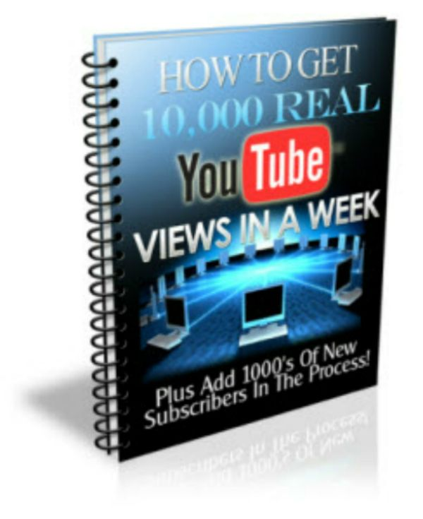 How to Get 10,000 REAL Youtube Views In A Week ebook