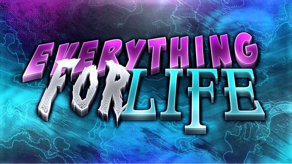 Everything for LIFE!