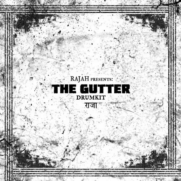 RAJAH Presents: The Gutter Drumkit