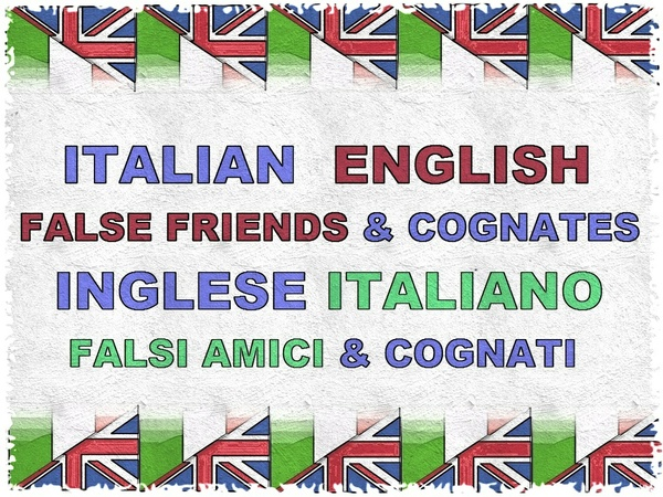 FALSE FRIENDS - ITALIANO INGLESE