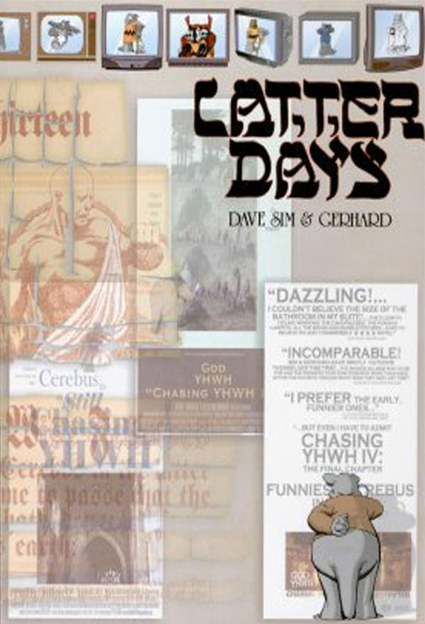LATTER DAYS by Dave Sim and Gerhard (Cerebus: Volume 15)