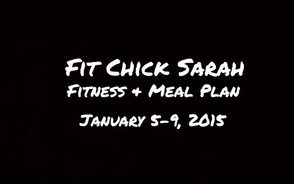 WEEK 1- Fit Chick Sarah Meal & Fitness Plan