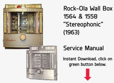 "Rock-Ola Wall Box 1564 & 1558 ""Stereophonic"" (1963)  Service Manual"
