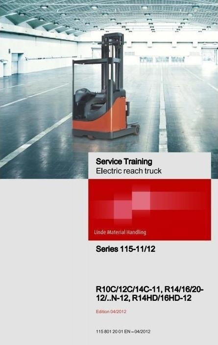 Linde Electric Reach Truck Type 115-11/12: R10, R12, R14, R16, R20 Service Training Workshop Manual