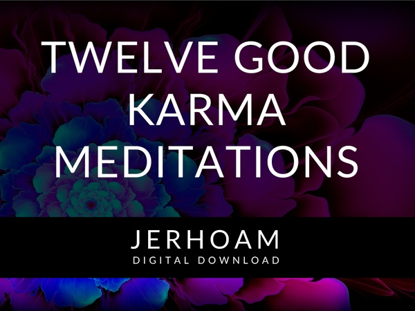 JERHOAM  |  Twelve Good Karma Meditations