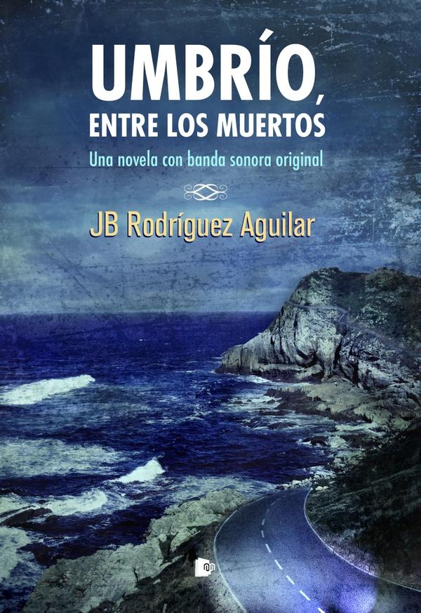 Umbrío, entre los muertos - JB Rodríguez Aguilar