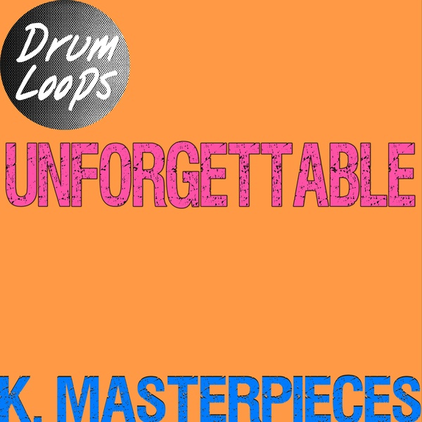 Unforgettable - Drum Loops - Inspired by French Montana & Swae Lee