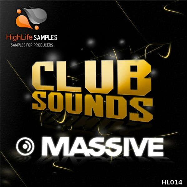 HighLife Samples Massive Club Sounds Presets
