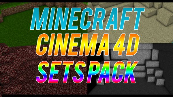 Minecraft Cinema 4D Sets Pack! (By Frostic)