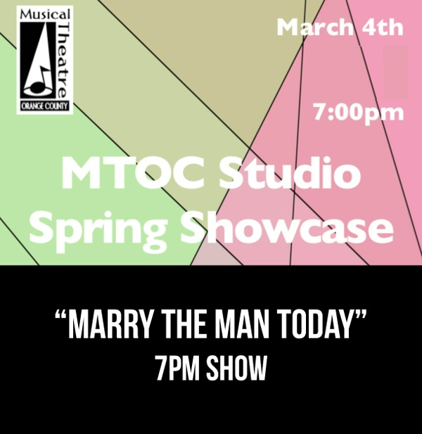 """""""Marry The Man Today"""" – 7PM 3/4/17 MTOC Spring Showcase"""