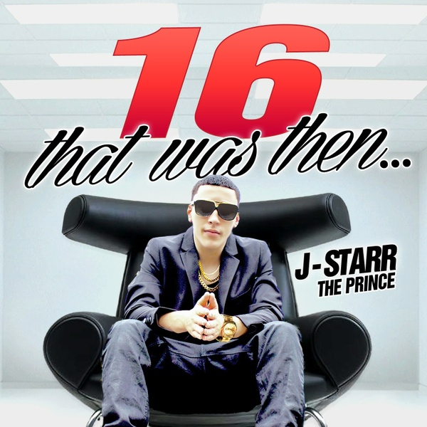 "J-Starr ""16 That Was Then"" Produced By Jay Blitz"