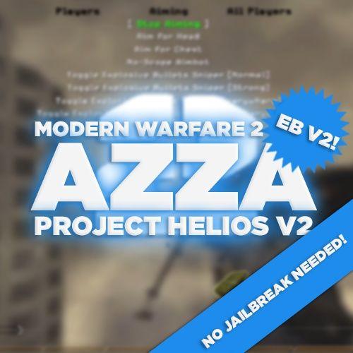 (PS3/PC) Project Helios v2! - *NO JB NEEDED*  Azza with SND, Blue Teammates, +550, EB V2!