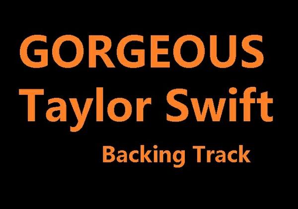 Taylor Swift Gorgeous Backtrack Instrumental Karaoke