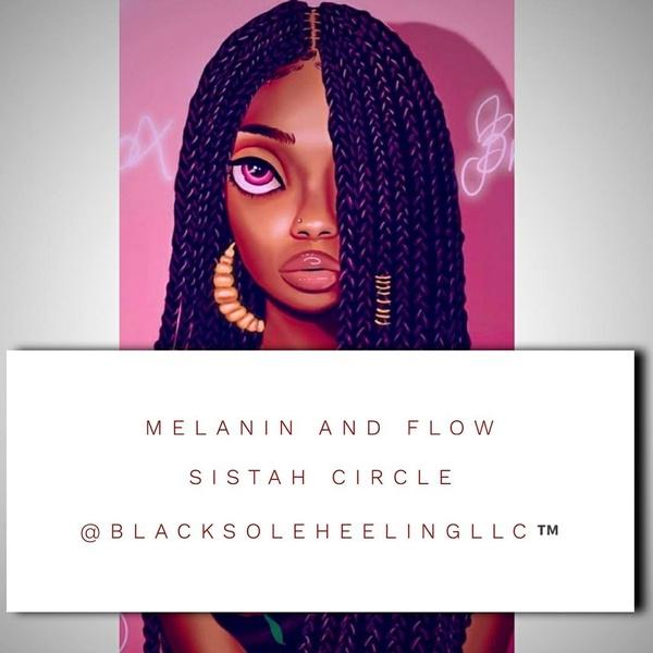 Melanin and Flow Sistah Circle