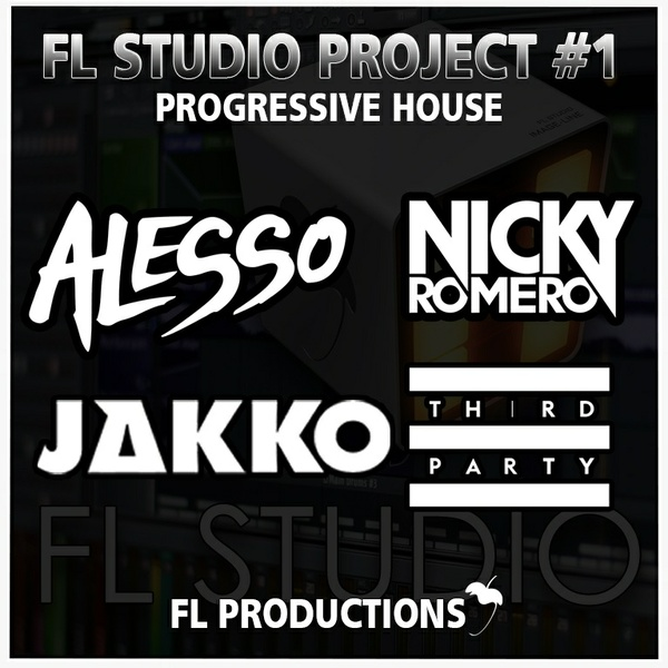 FL Studio Project: Progressive House Style Alesso, Jakko, Nicky Romero, Third Party