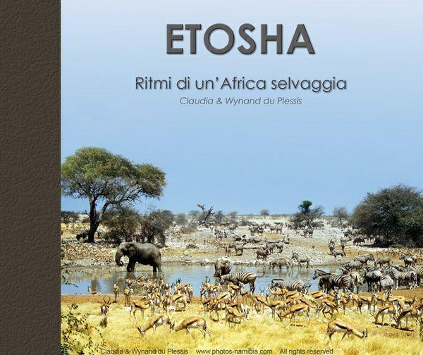 Etosha - Ritmi di un' Africa selvaggio