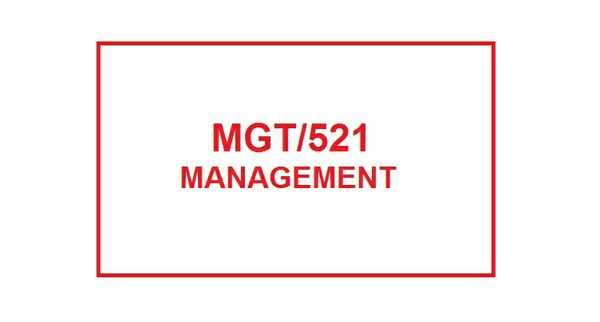 MGT 521 Week 4 Organizing Work