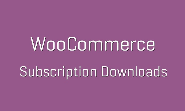 WooCommerce Subscription Downloads 1.1.11 Extension