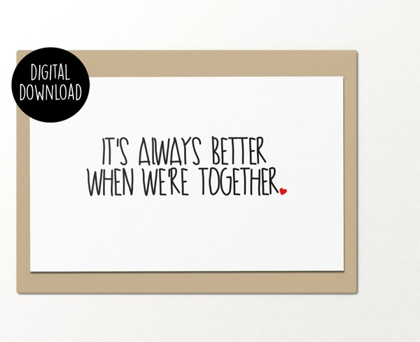It's always better when we're together printable greeting card
