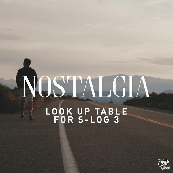 """NOSTALGIA"" LUT for S-Log 3"