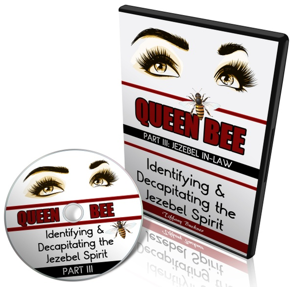 Queen Bee: Identifying and Decapitating the Jezebel Spirit Part 3 (Jezebel-in-Law)