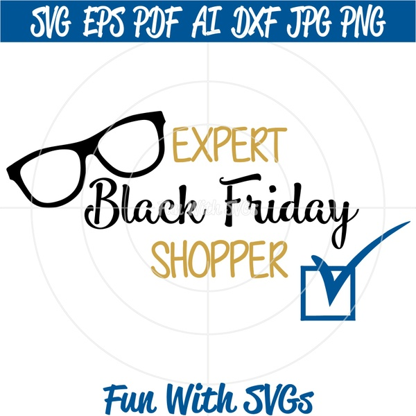 Black Friday Expert Shopper, PNG, EPS, DXF and SVG Cut File, Printable Graphics