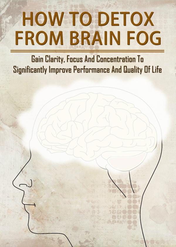 How To Detox From Brain Fog