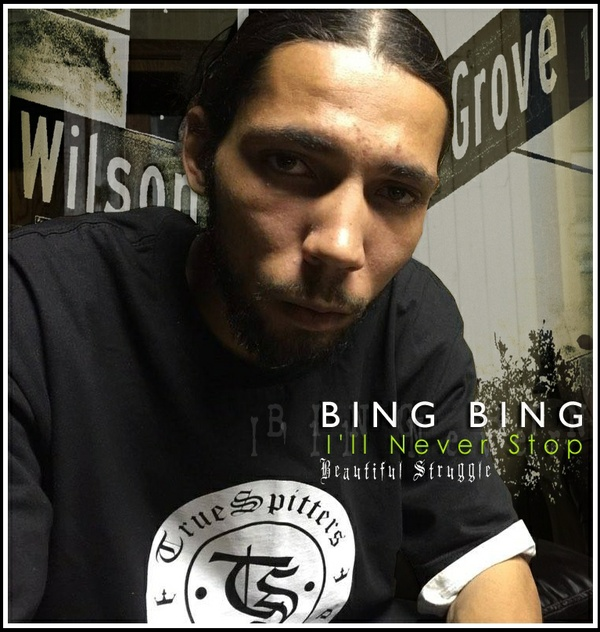 I'll Never Stop by Bing Bing (Beautiful Struggle)