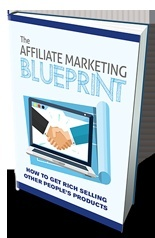 The Affiliate Marketing Blueprint