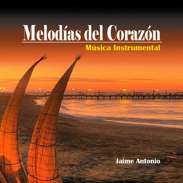 HEART MELODIES - JAIME ANTONIO-INSTRUMENTAL MUSIC-AMBIENT MUSIC-CHILLOUT