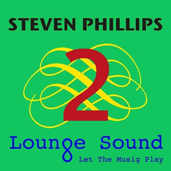 Steven Phillips - Lounge Sound 2