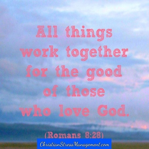 All things work together for the good of those who love God.