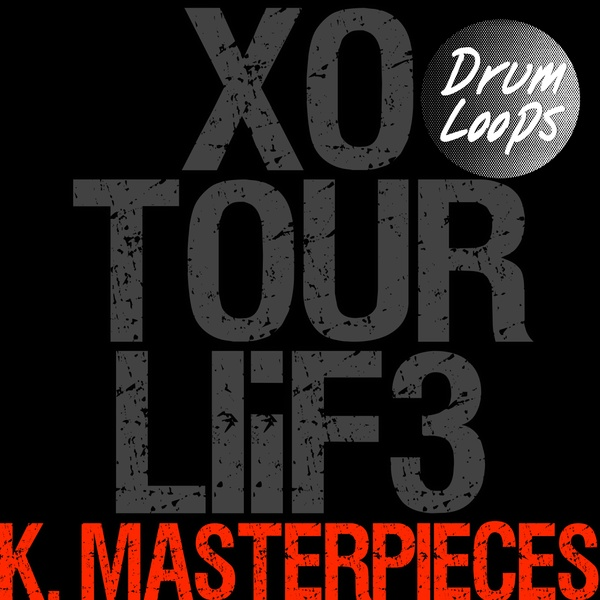 XO Tour LliF3 - Drum Loops - Inspired by Lil Uzi Vert