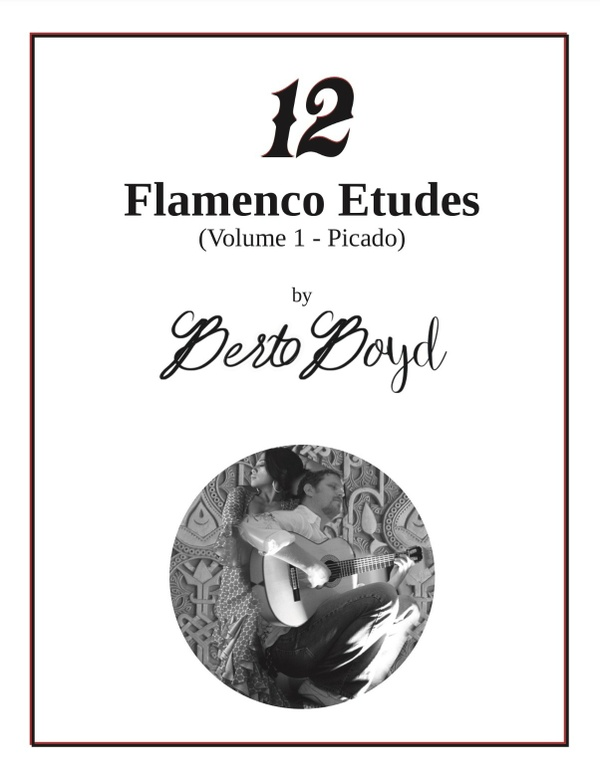 12 Flamenco Etudes (Volume 1 - Picado) by Berto Boyd
