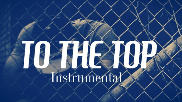 TO THE TOP - Motivational Piano Hip Hop Rap Beat Instrumental