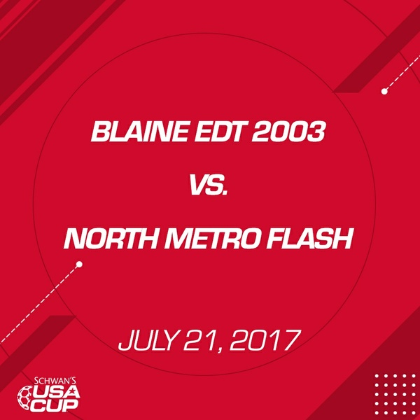 Girls U14 Gold - July 21, 2017 - Blaine EDT 2003 vs North Metro Flash