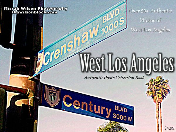 West Los Angeles Authentic Photo Collection Book by Mistah Wilson Photography