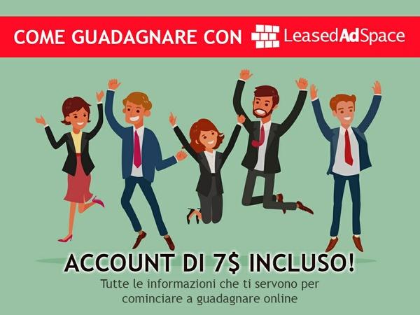 Come guadagnare con LEASED AD SPACE - INCLUSO ACCOUNT DA 7$ !!