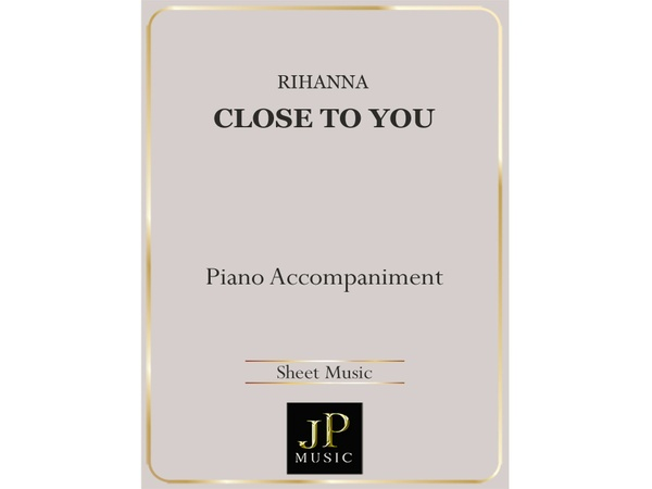 Close To You - Piano Accompaniment