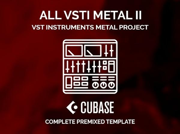 CUBASE PREMIXED TEMPLATE - All VSTi METAL II