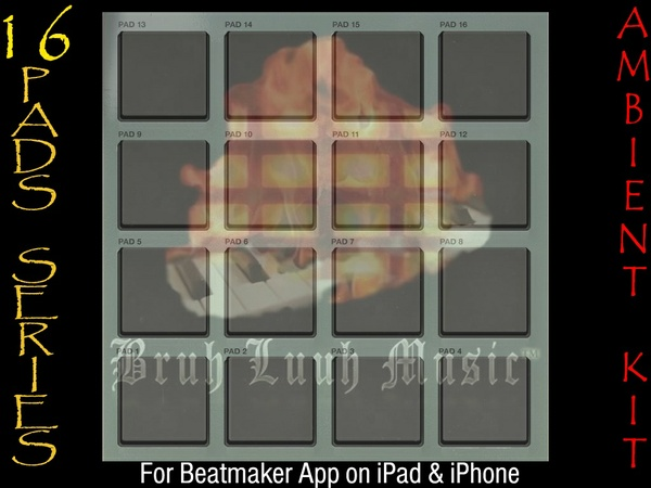 "16 Pads Series: ""BLM Ambient Kit"" for Beatmaker App on iPad & iPhone @BruhLuuhMusic"