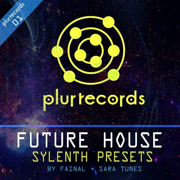 FUTURE HOUSE SYLENTH PRESETS BY FAINAL + SARA TUNES
