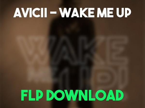 Avicii - Wake Me Up (FLP Download)