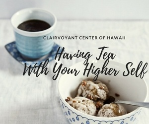 Having Tea With Your Higher Self