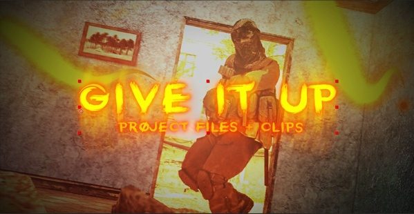 GIVE IT UP (PROJECT FILE + CLIPS)
