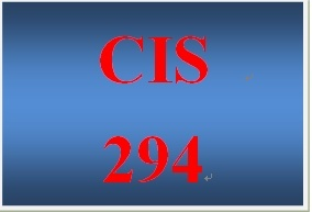 CIS 294 Entire Course